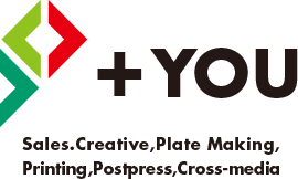 +you Sales,Creative,Plate Makeing,Printing,Postpress,Cross-media